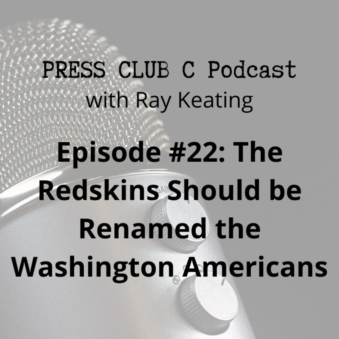 Episode #22: The Redskins Should be Renamed the Washington Americans
