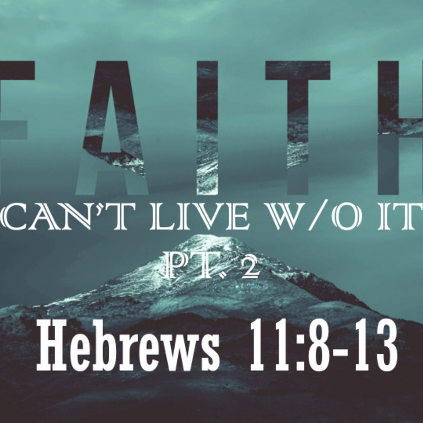 Faith: Can't Live Without It (Part 2)