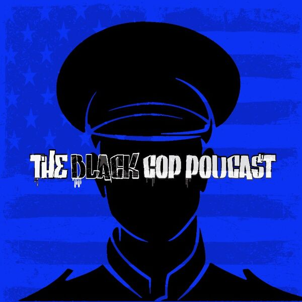 The Black Cop Podcast Podcast Artwork Image