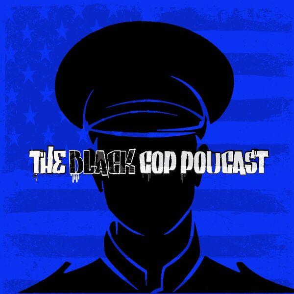 The Black Cop Podcast Podcast Artwork Image