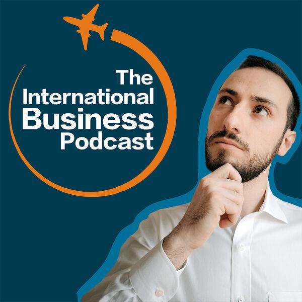 The International Business Podcast Podcast Artwork Image