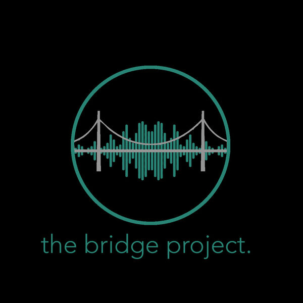 The Bridge Project  Podcast Artwork Image