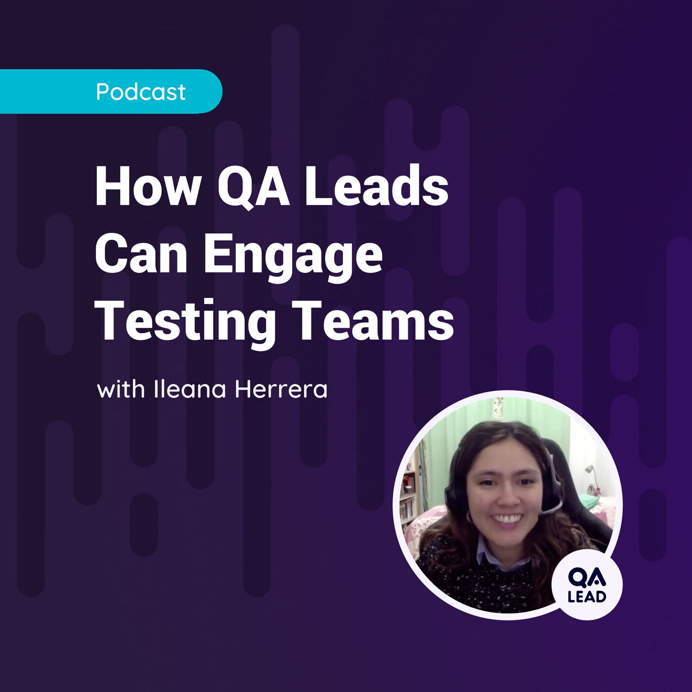 How QA Leads Can Engage Testing Teams (with Ileana Herrera from JBKnowledge)
