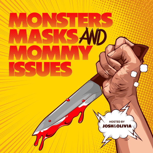 Monsters, Masks, and Mommy Issues Podcast Artwork Image