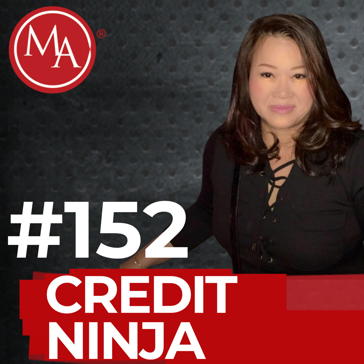 #152 – How To Recover From Financial Devastation and Master the Credit System