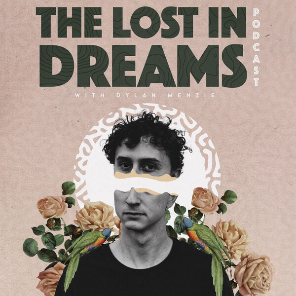The Lost in Dreams Podcast with Dylan Menzie Podcast Artwork Image