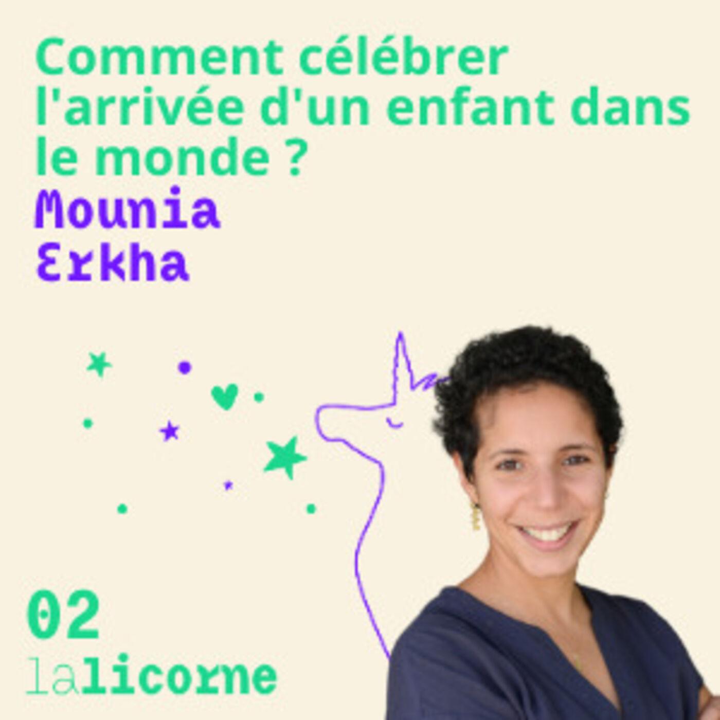 Episode 2 👶 Mounia Erkha - Comment célébrer l'arrivée d'un enfant dans le monde ?