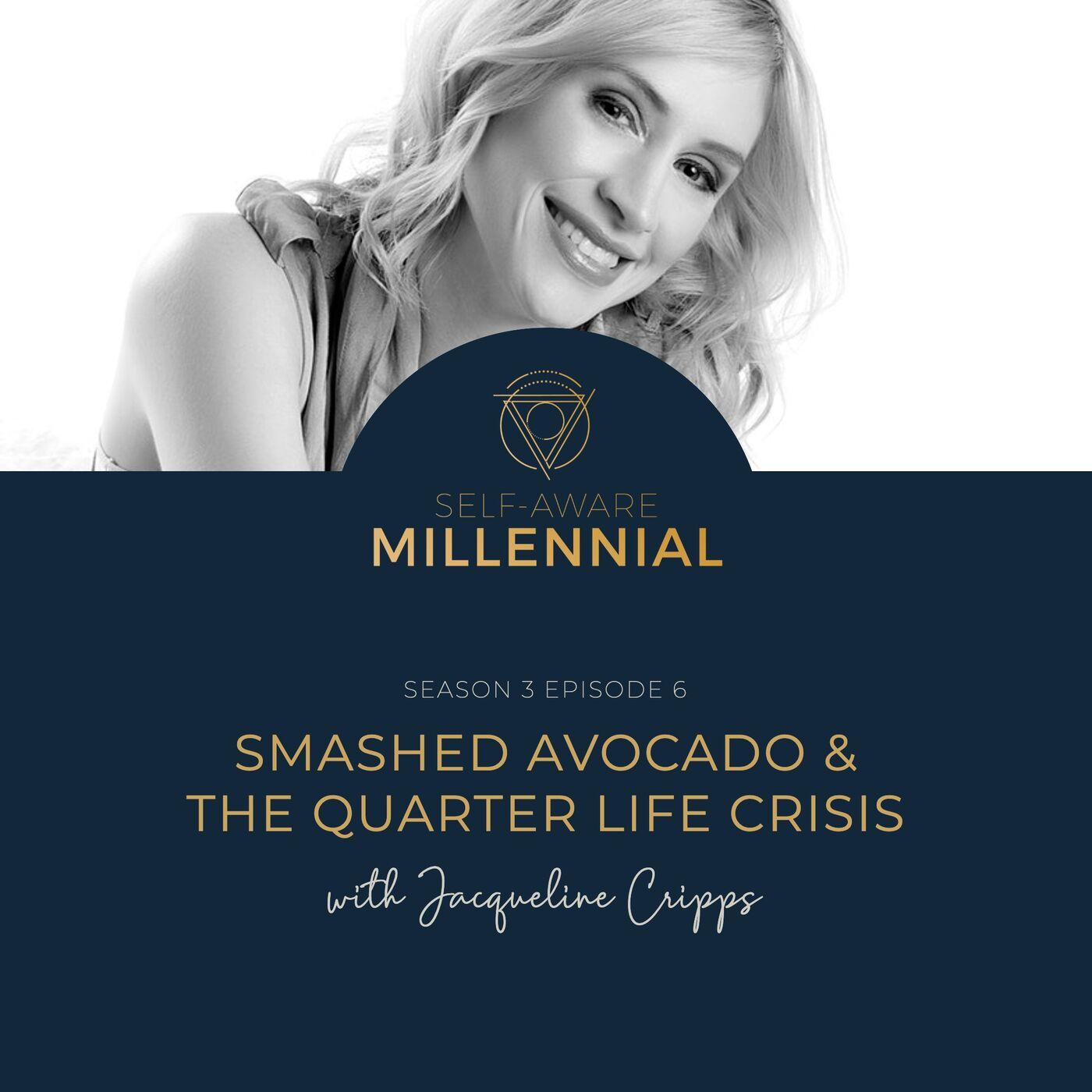 S3:E6 // Smashed Avocado & the Quarter Life Crisis with Jacqueline Cripps