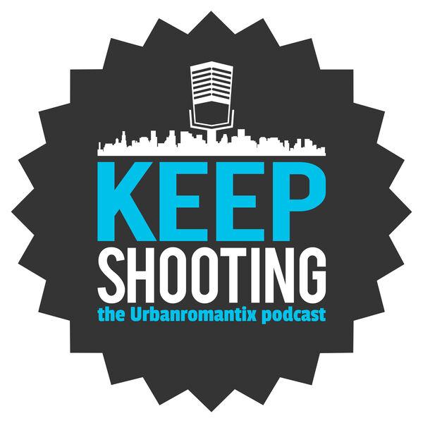 Keep Shooting- The Urbanromantix Podcast Podcast Artwork Image