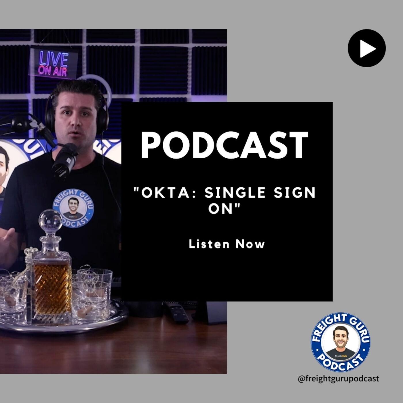 Okta: Single Sign on - Freight Guru Podcast Ep. 15