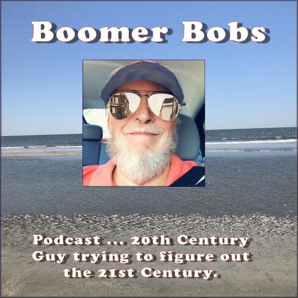 Boomer Bob's Podcast Podcast Artwork Image