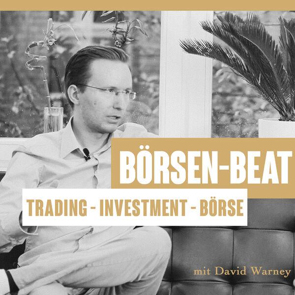 Börsen-Beat - Trading und Börse geht ins Ohr und bleibt im Portemonnaie   David Warney Podcast Artwork Image
