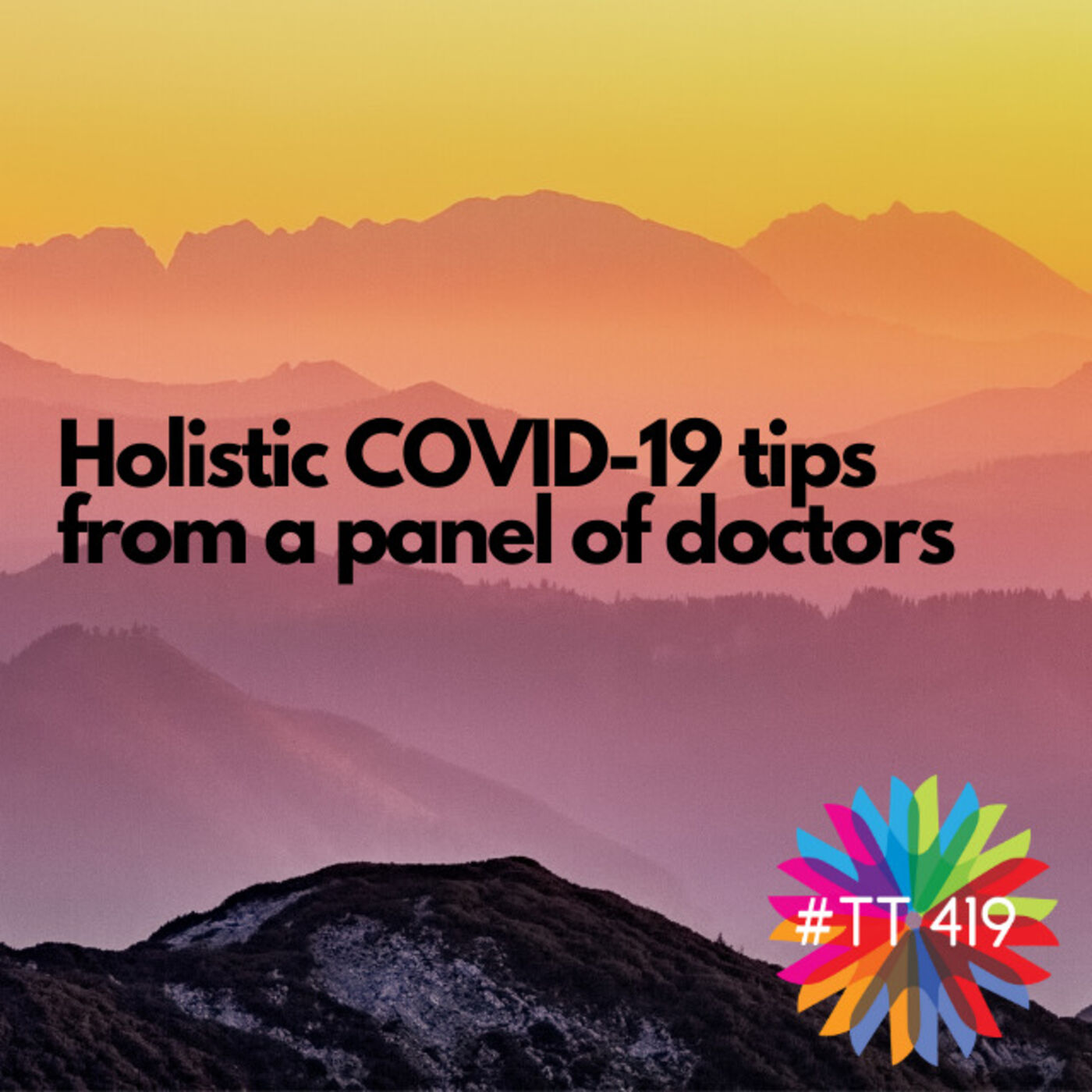 Holistic COVID-19 Tips from a Panel of Doctors