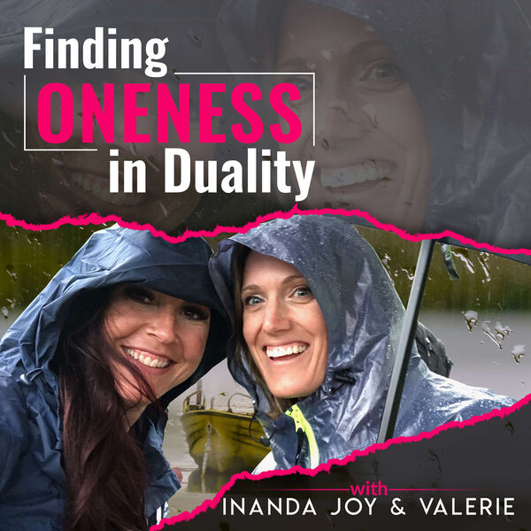 Finding Oneness In Duality Podcast Artwork Image