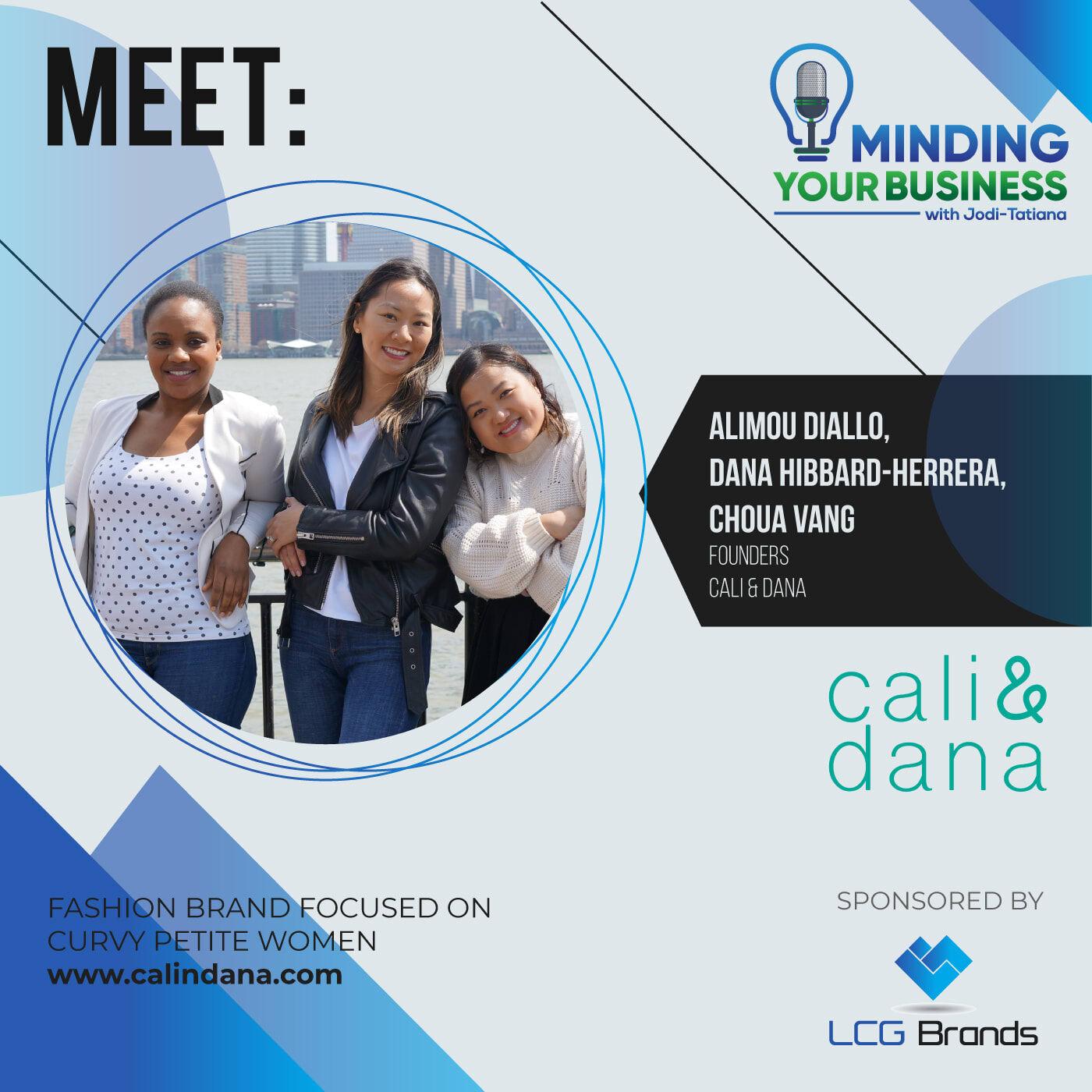 Episode 122: Meet Cali & Dana founders, Choua Vang, Alimou Diallo, Dana Hibbard-Herrera (New York & New Jersey-USA)
