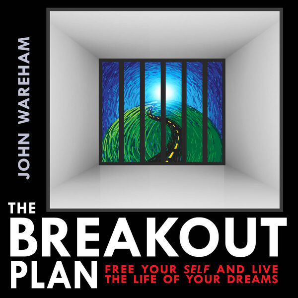 THE BREAKOUT PLAN  / Eagles Circle Foundation  / John Wareham Podcast Artwork Image
