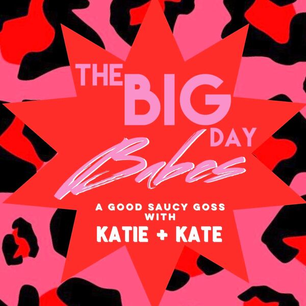 The Big-Day Babes - Wedding Dirt and Drama Podcast Artwork Image