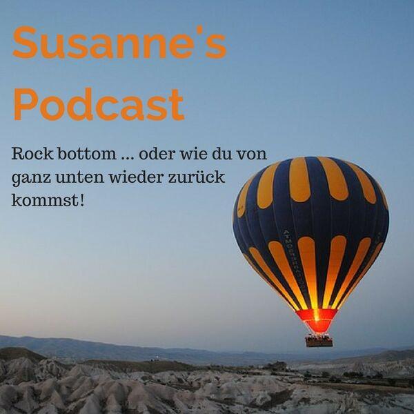 """Susanne's Podcast """"Rock bottom - wie du von ganz unten zurück kommst!"""" Podcast Artwork Image"""