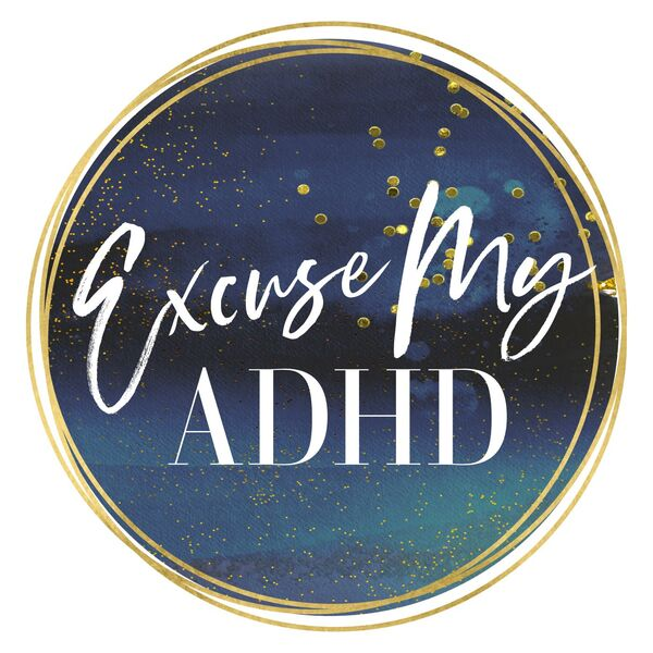 Excuse My ADHD Podcast Artwork Image