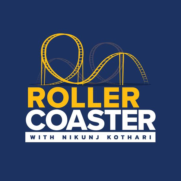 The Rollercoaster Podcast with Nikunj Kothari Podcast Artwork Image