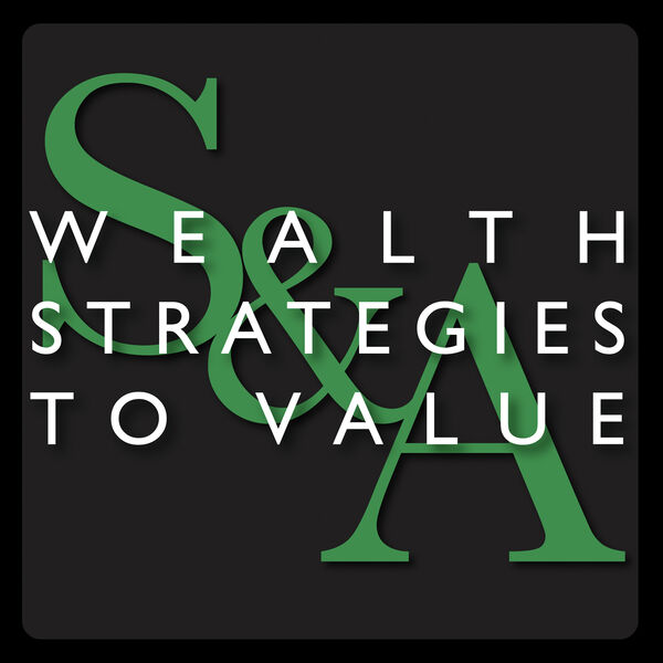 Wealth Strategies To Value  Podcast Artwork Image