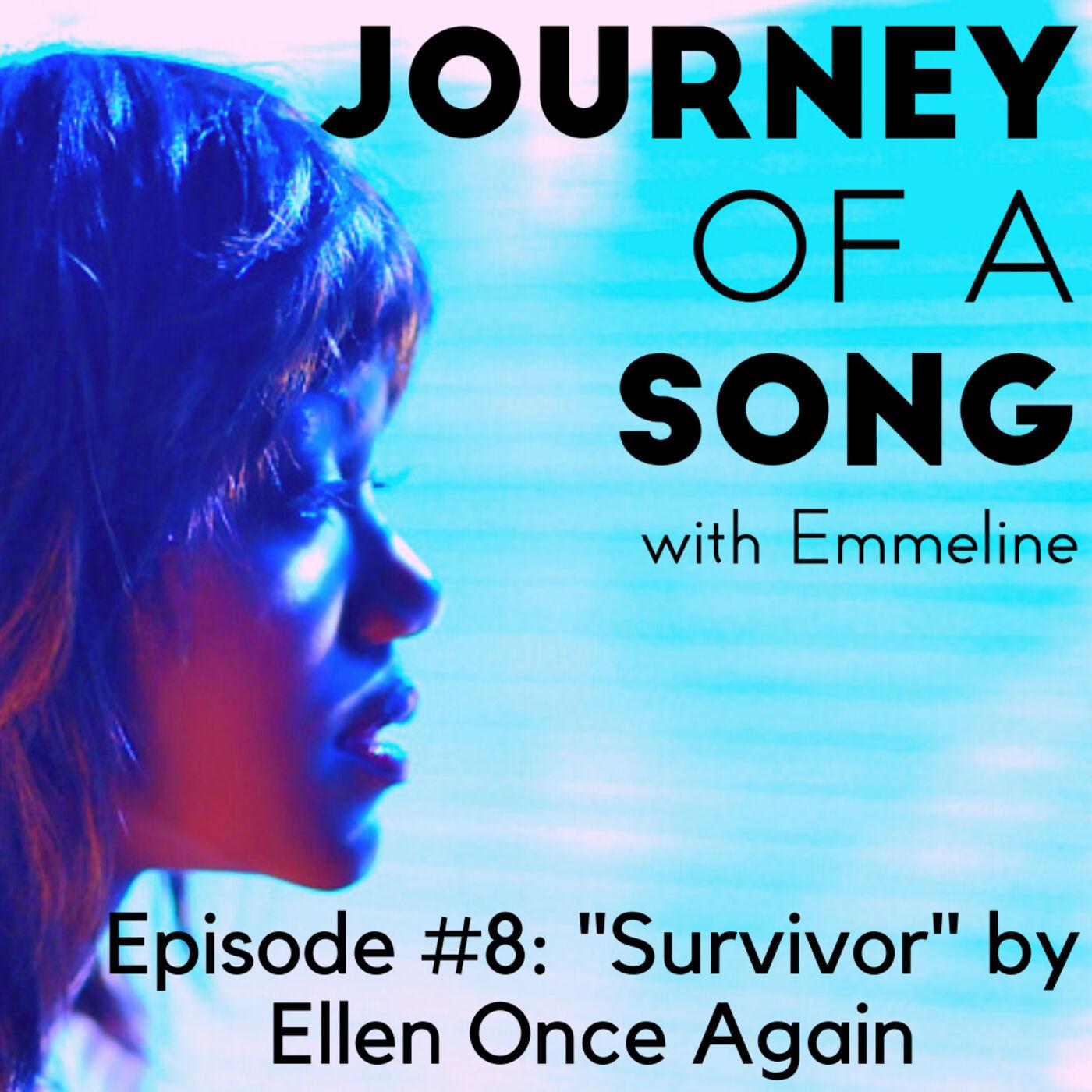 """Episode 8: """"Survivor"""" by Ellen Once Again"""