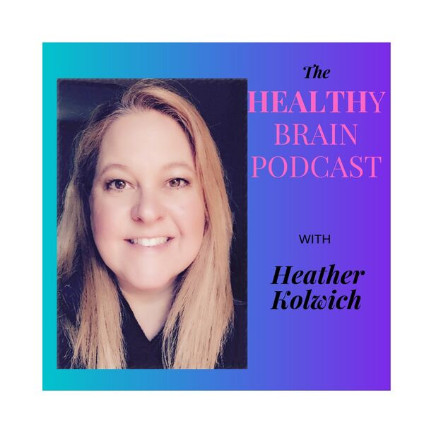 The Healthy Brain Podcast Podcast Artwork Image