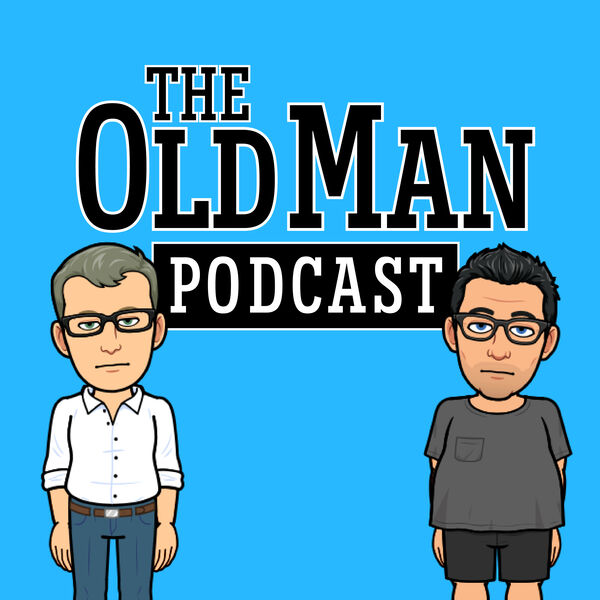 The Old Man Podcast Podcast Artwork Image