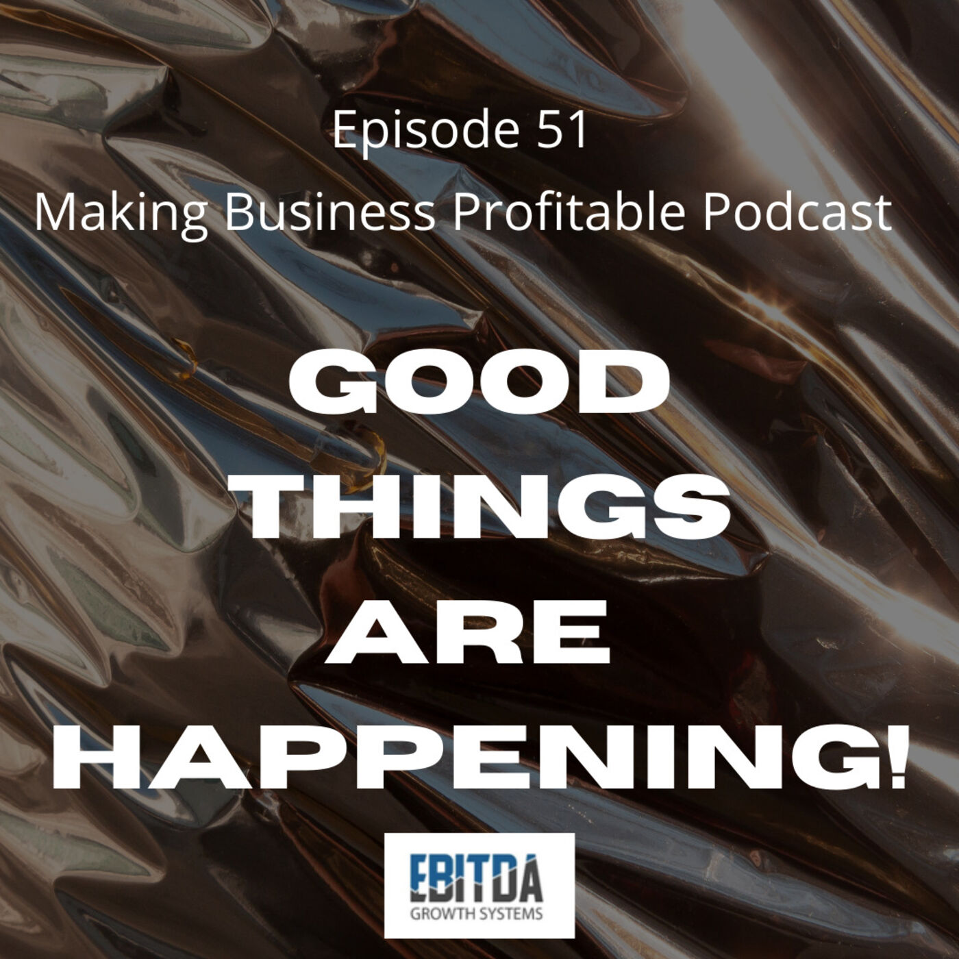 Episode 51-  Lots of Good to focus on