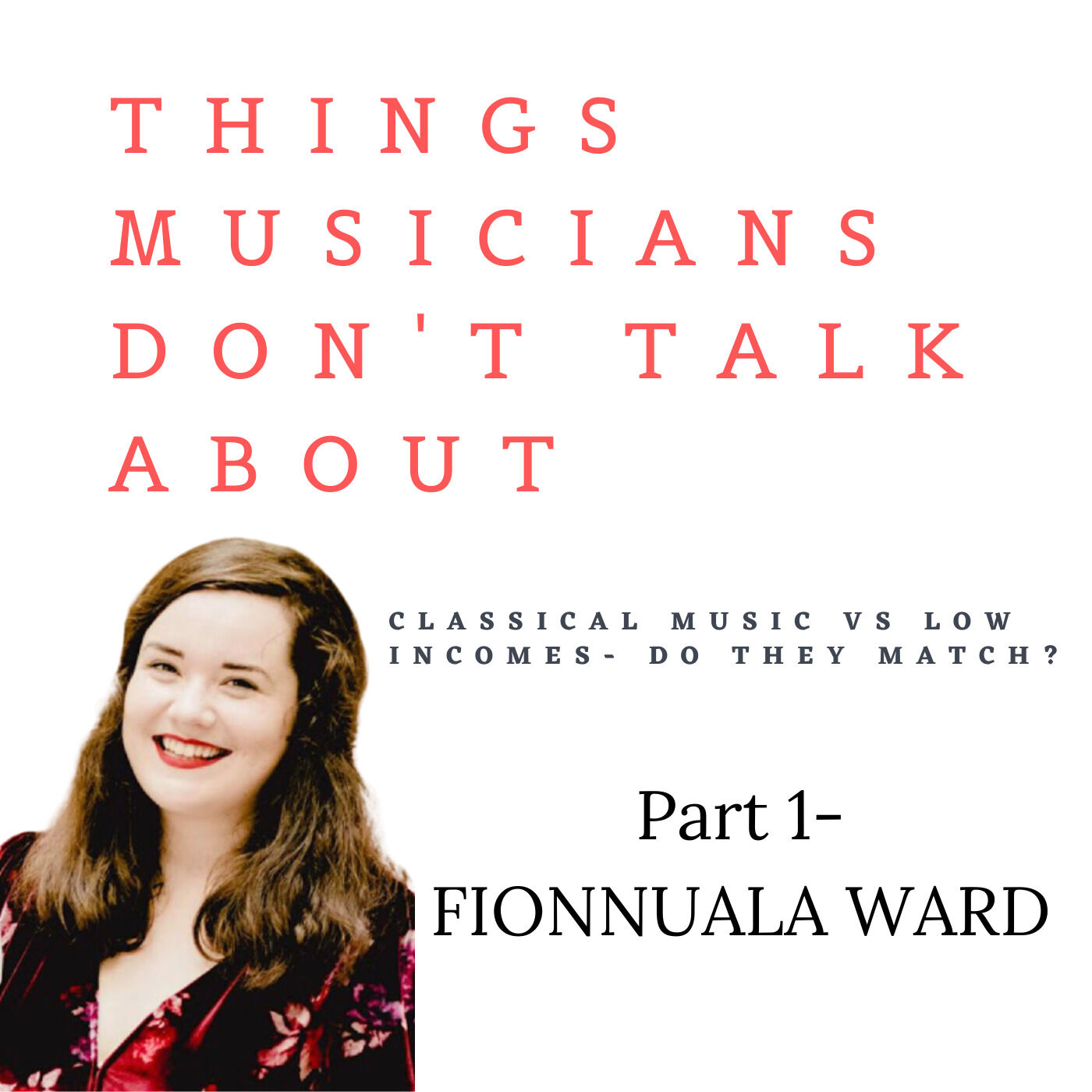 Episode 11- Fionnuala Ward (classical music vs low incomes part 1)