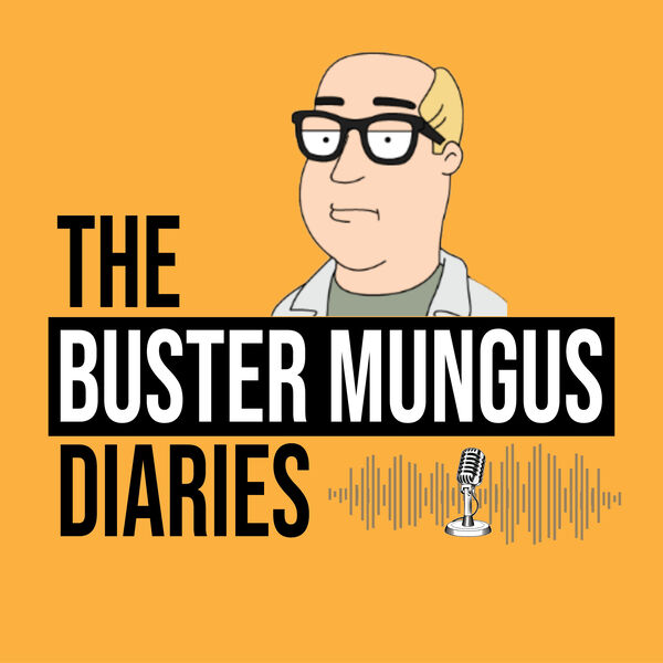 The Buster Mungus Diaries Podcast Artwork Image