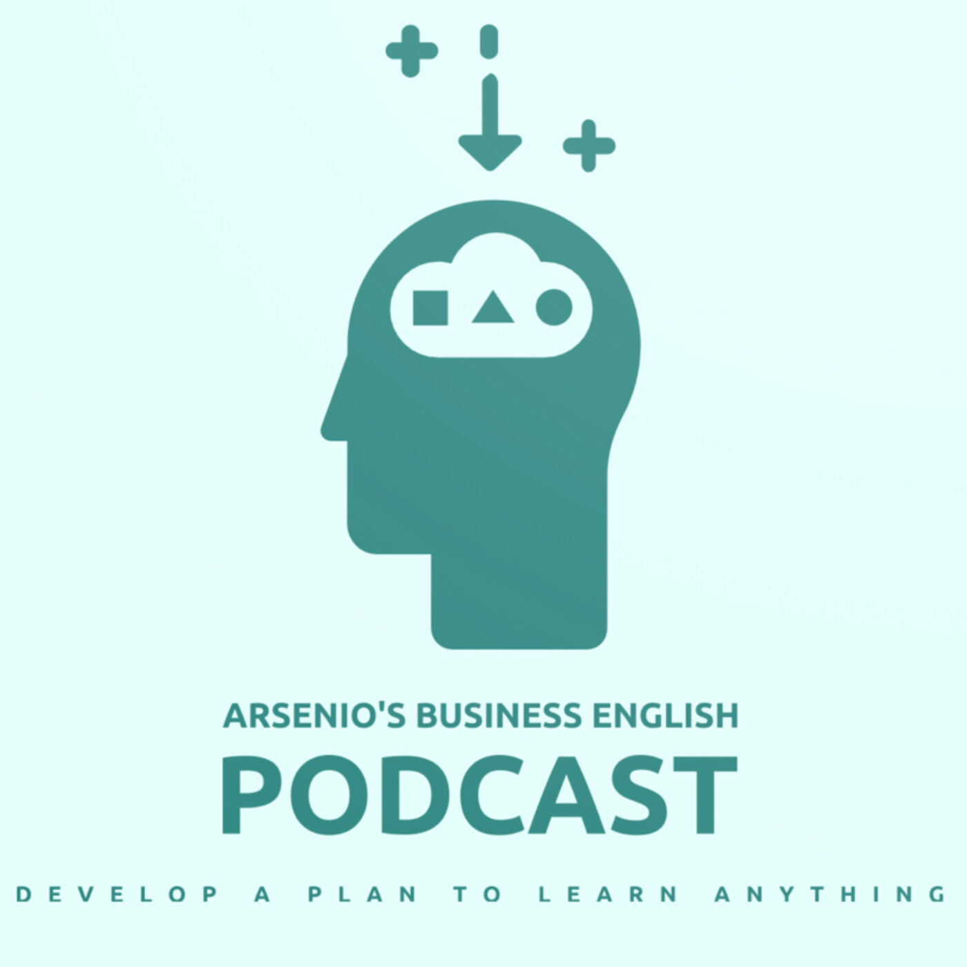 Arsenio's ESL Podcast | Personal Development | How to Develop a Plan to Learn Anything