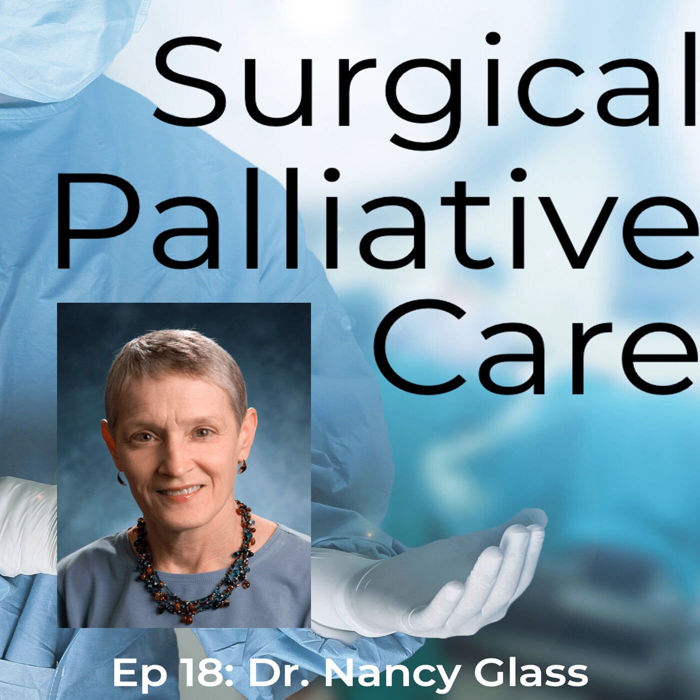 Dr. Nancy Glass:  Palliative Care, Pediatrics and Anesthesia