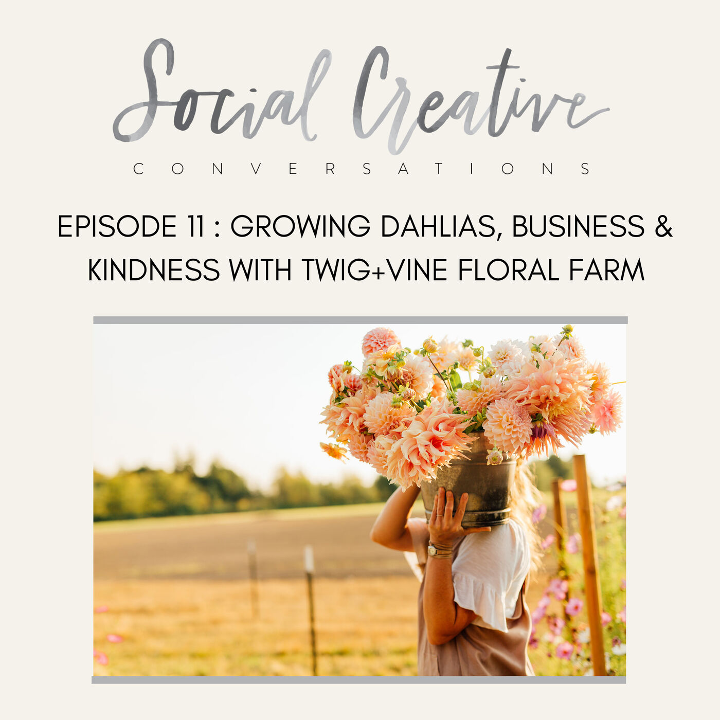 Growing Dahlias, Business and Kindness with Twig+Vine Floral Farm