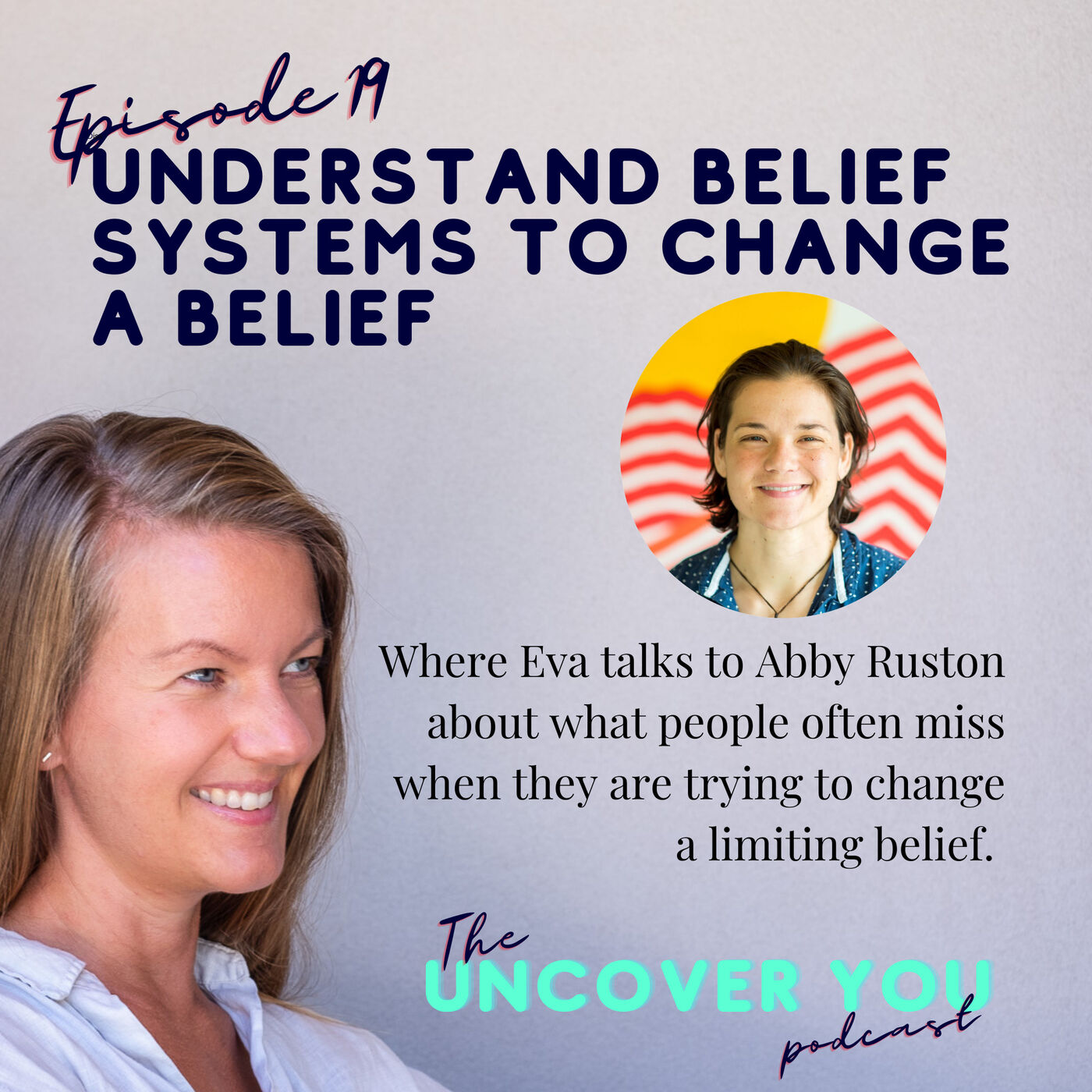 Ep 19: Understand belief systems to change a belief