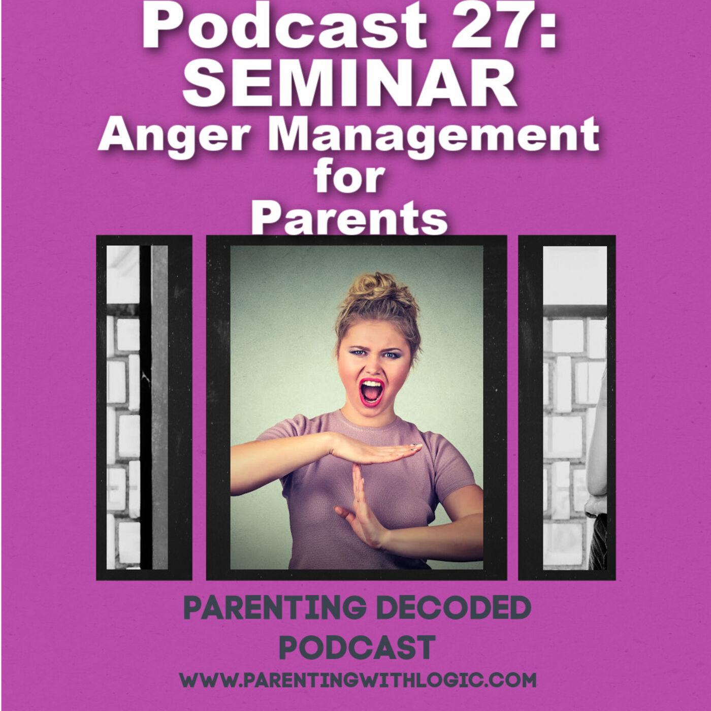 27 - Anger Management for Parents SEMINAR