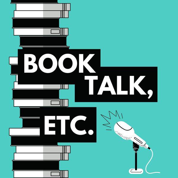 Book Talk, etc. Podcast Artwork Image