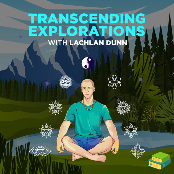 Transcending Explorations With Lachlan Dunn Podcast Artwork Image