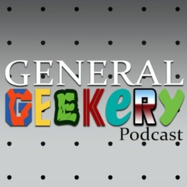 GENERAL GEEKERY Podcast Podcast Artwork Image