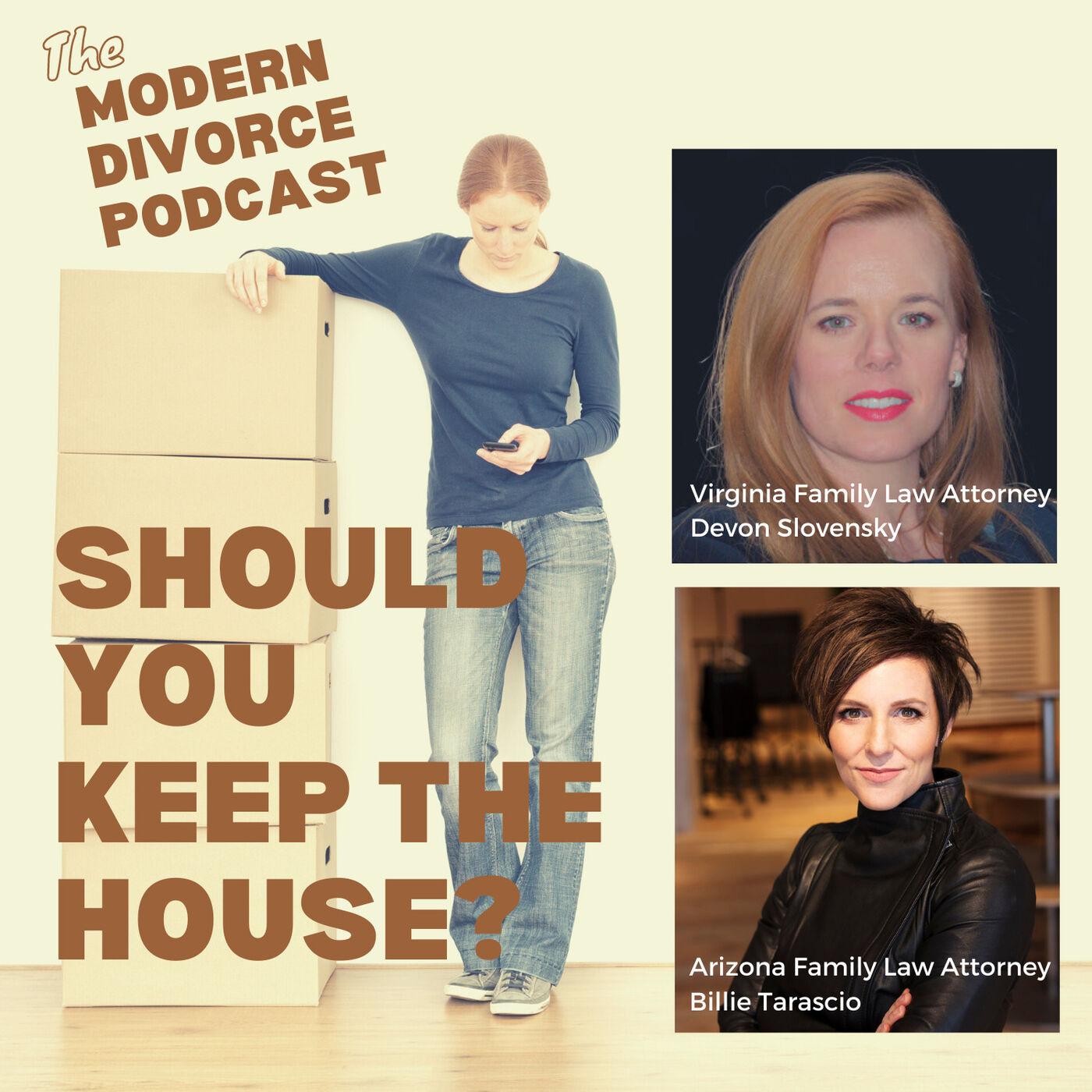 Modern Divorce: Should you keep the house?