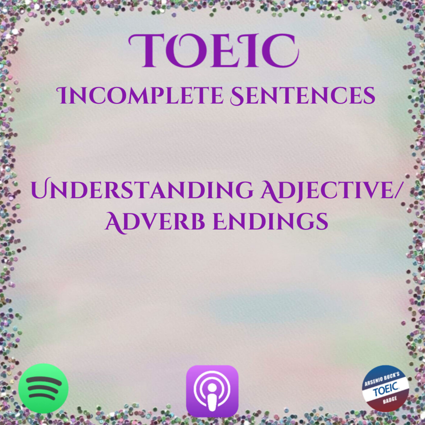 TOEIC | Incomplete Sentences | Part VI | Mini-test & Understanding Adjective/Adverb Endings