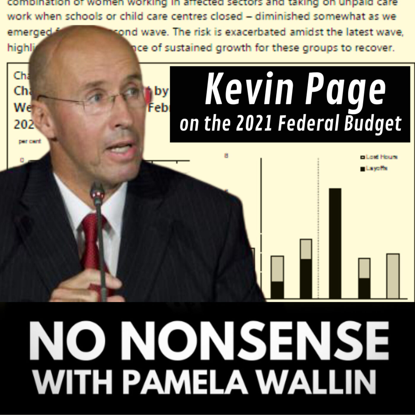 The 2021 Federal Budget with Kevin Page- Former Parliamentary Budget Officer and President of the Institute of Fiscal Studies and Democracy at the University of Ottawa