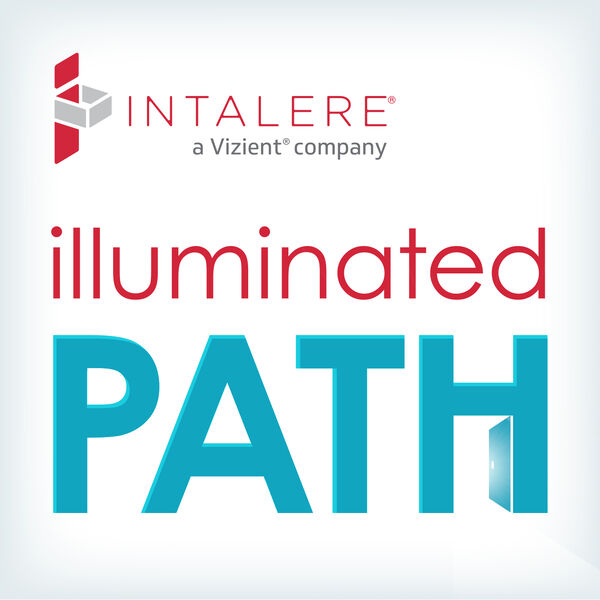 Illuminated Path: Shining a Light on Healthcare's Best Operational Practices Podcast Artwork Image