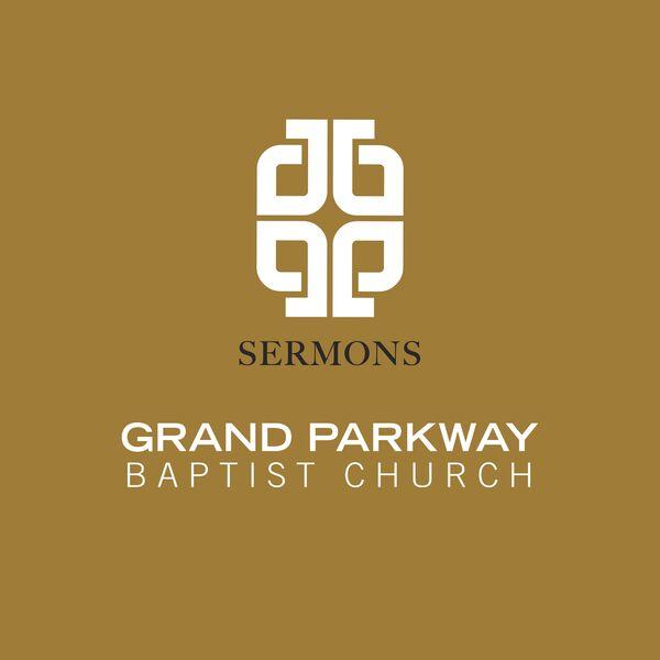 Grand Parkway Baptist Church Podcast Artwork Image