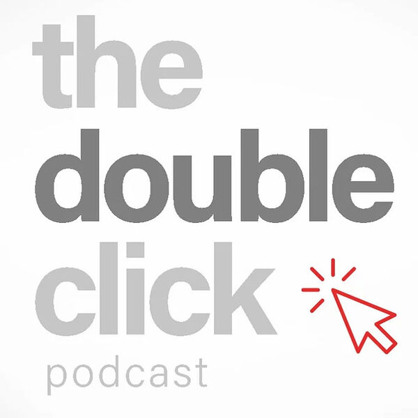 The Double-Click Podcast Podcast Artwork Image