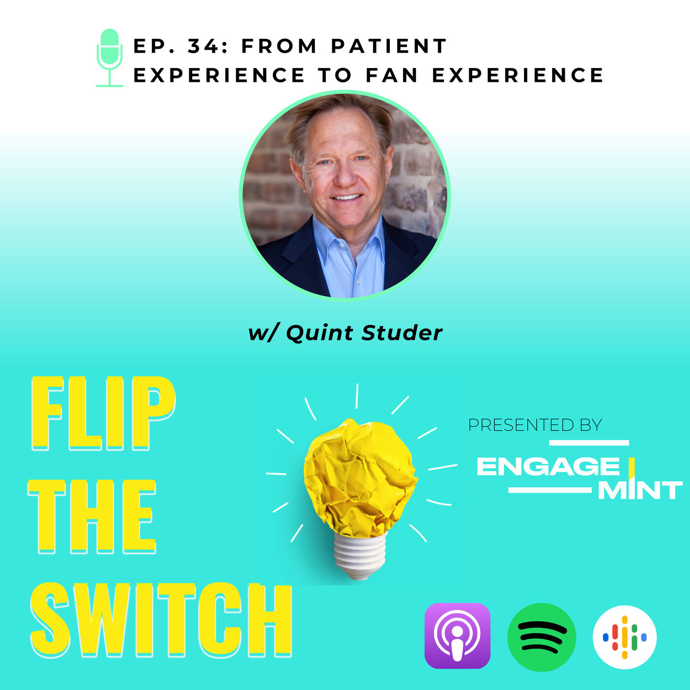 From Patient Experience to Fan Experience w/ Quint Studer