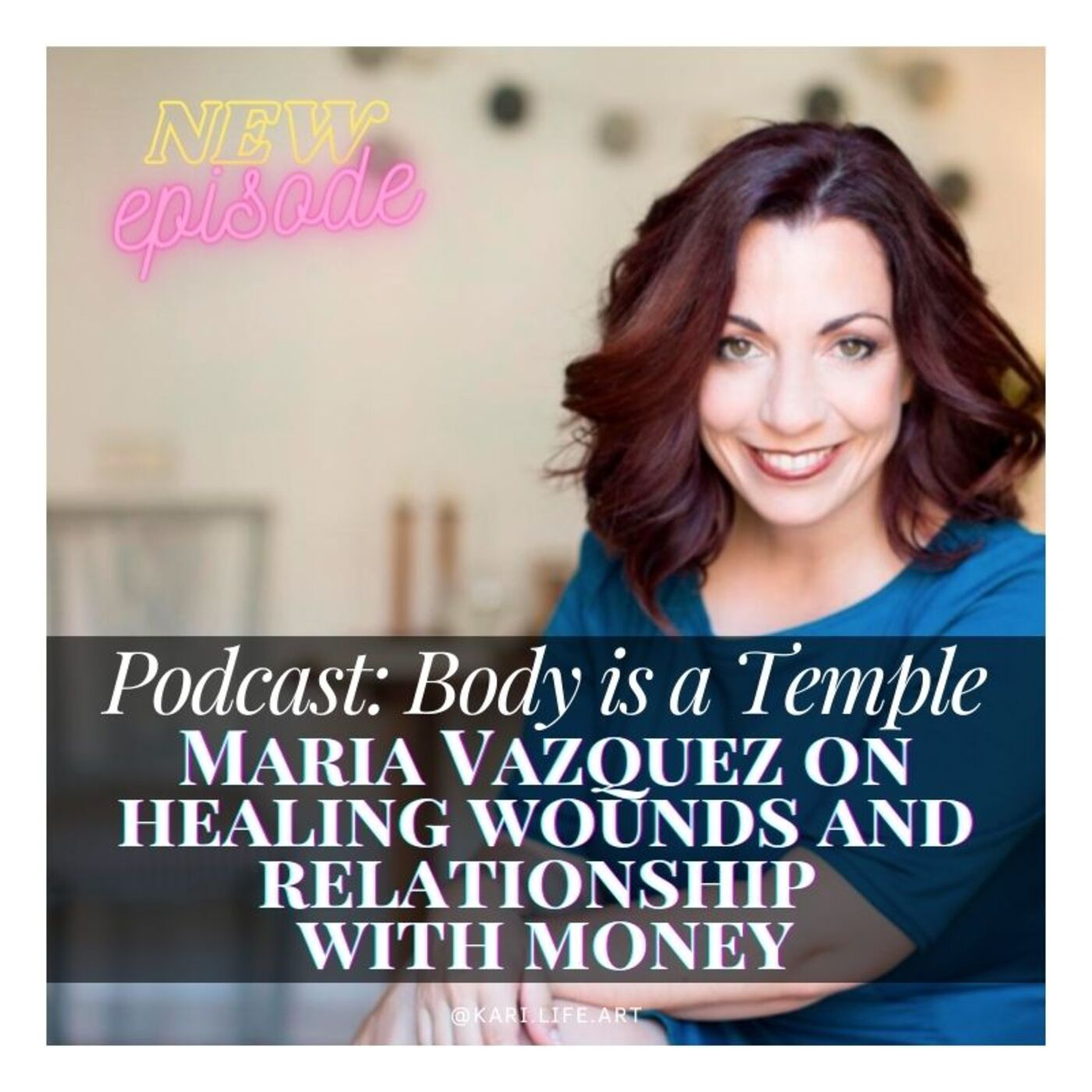 #035 [ BODY IS A TEMPLE ] María Vázquez on healing wounds and relationship with money