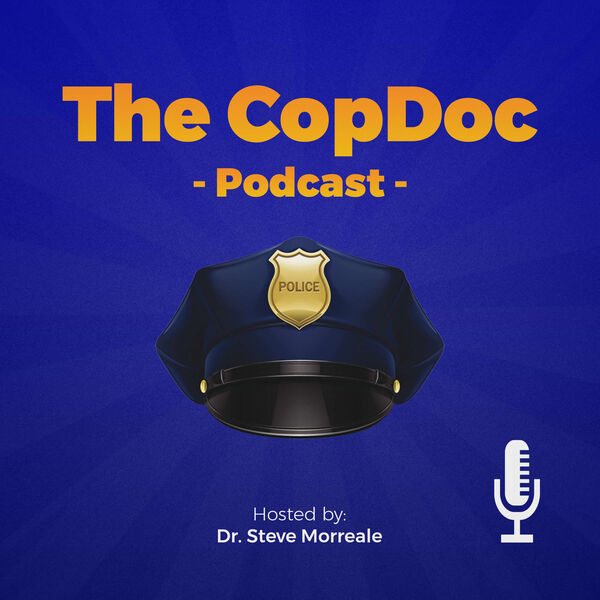 The CopDoc Podcast: Aiming for Excellence in Leadership  Podcast Artwork Image