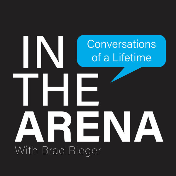 In the Arena: Conversations of a Lifetime Podcast Artwork Image