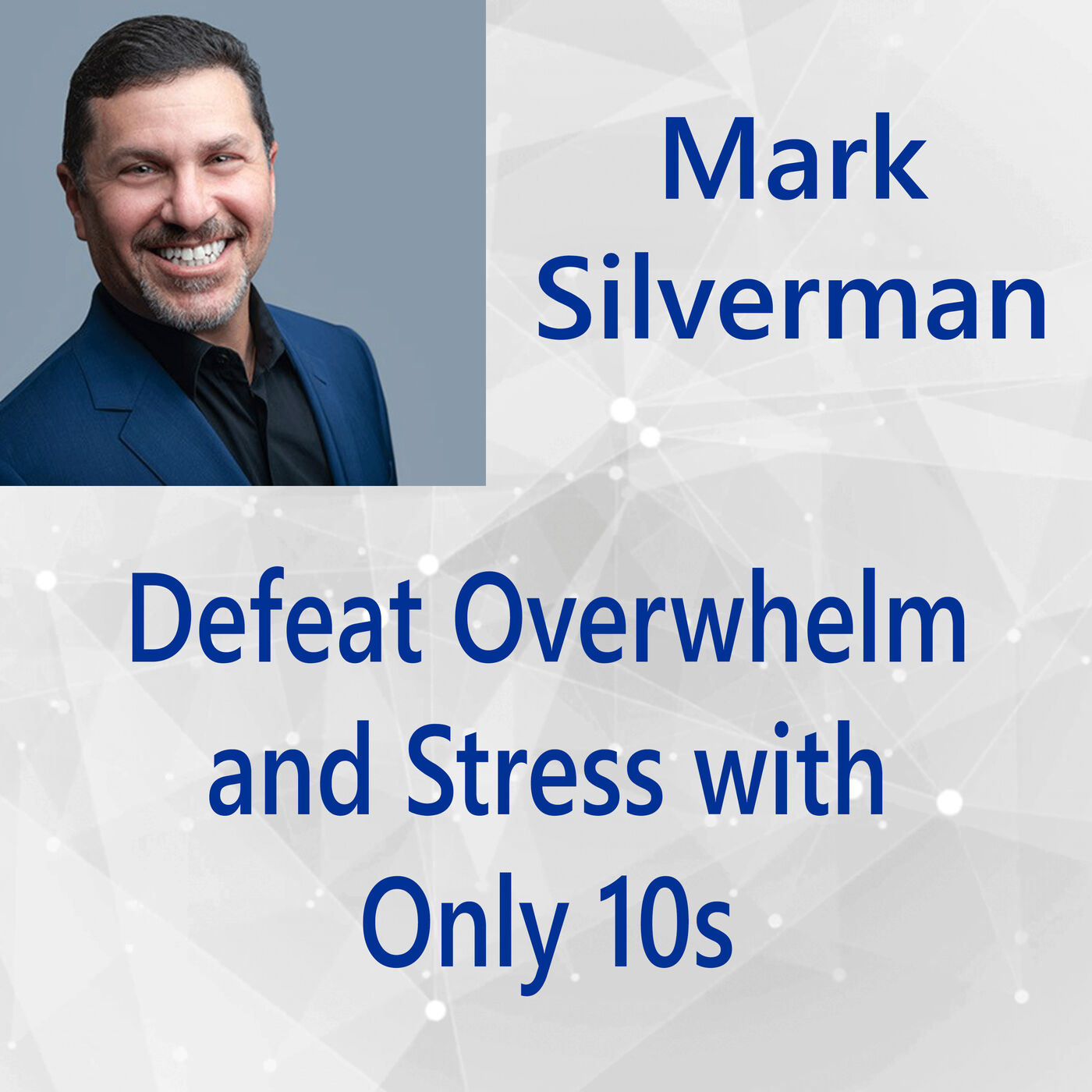 111: Defeat Overwhelm and Stress with Only 10s